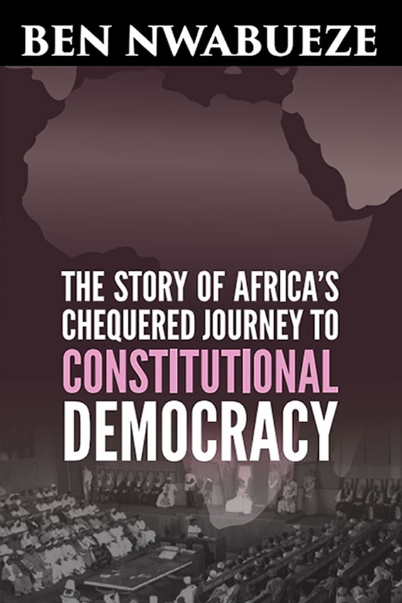 The Story of Africa's Chequered Journey to Constitutional Democracy