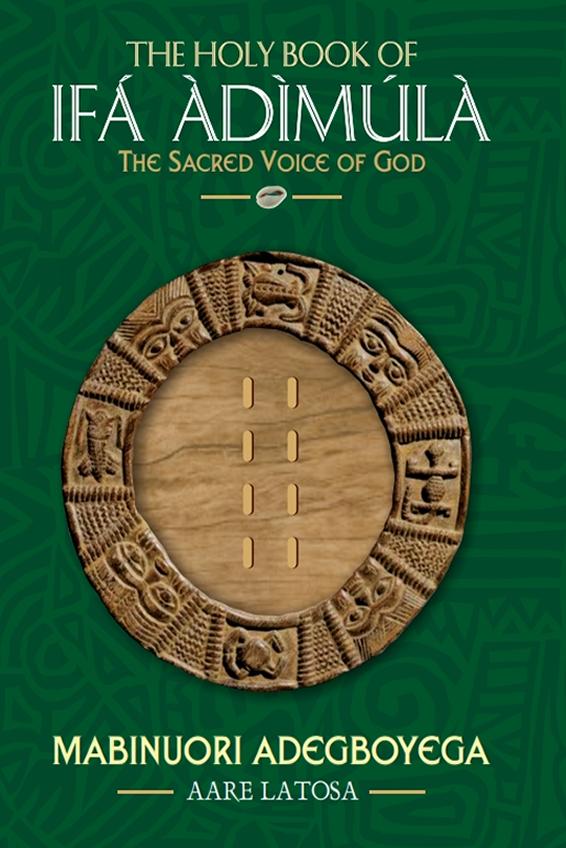 The Holy Book of Ifa Adimula: The Sacred Voice of God